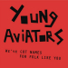 Young Aviators - We've Got Names for Folk Like You (Electric Honey)